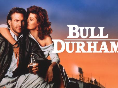 I Hate It But I Love It: Bull Durham