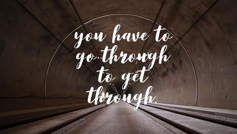 You have to go through to get through