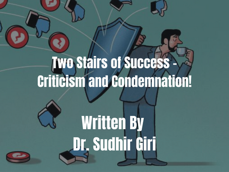 Two Stairs of Success ~ Criticism and Condemnation!