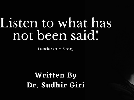 Listen to what has not been said! | Leadership Story