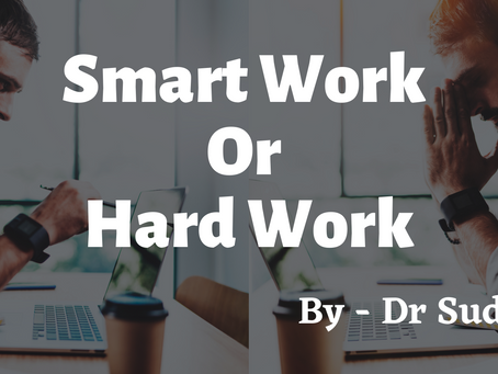 Smart Work Or Hard Work