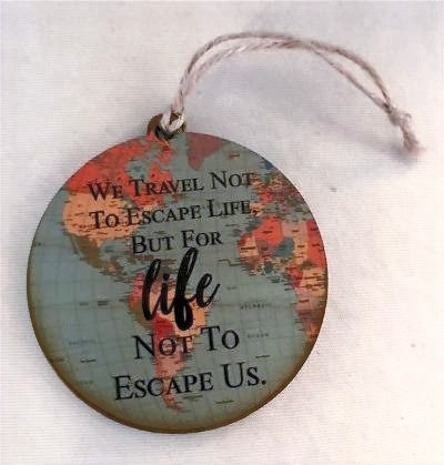 """Wooden Tag """"We travel not to escape life but for life not to escape us."""""""