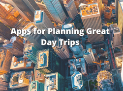 Apps for Planning Great Day Trips