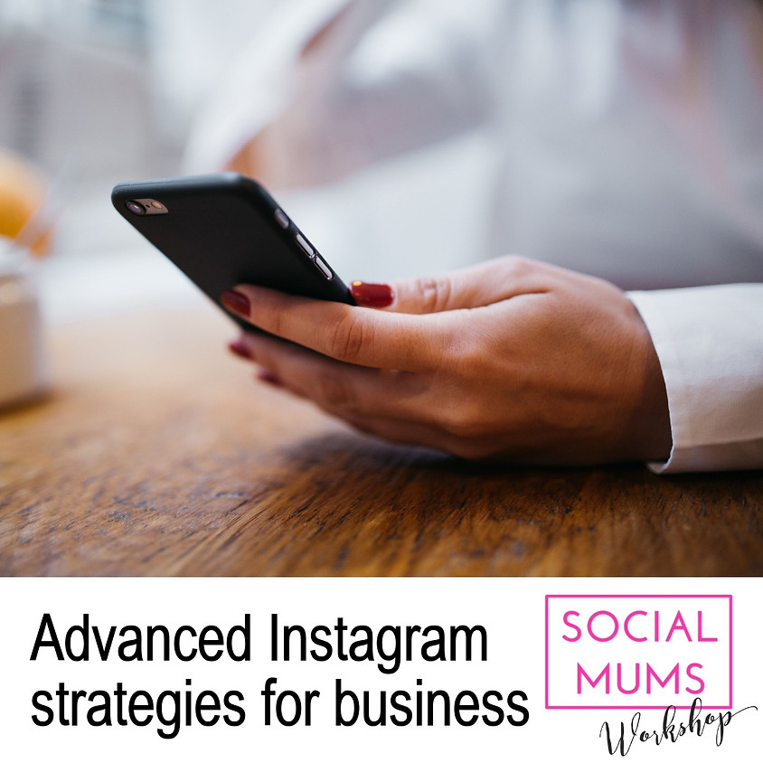 MONDAY 17 JUNE - Advanced Strategies for Instagram (1)