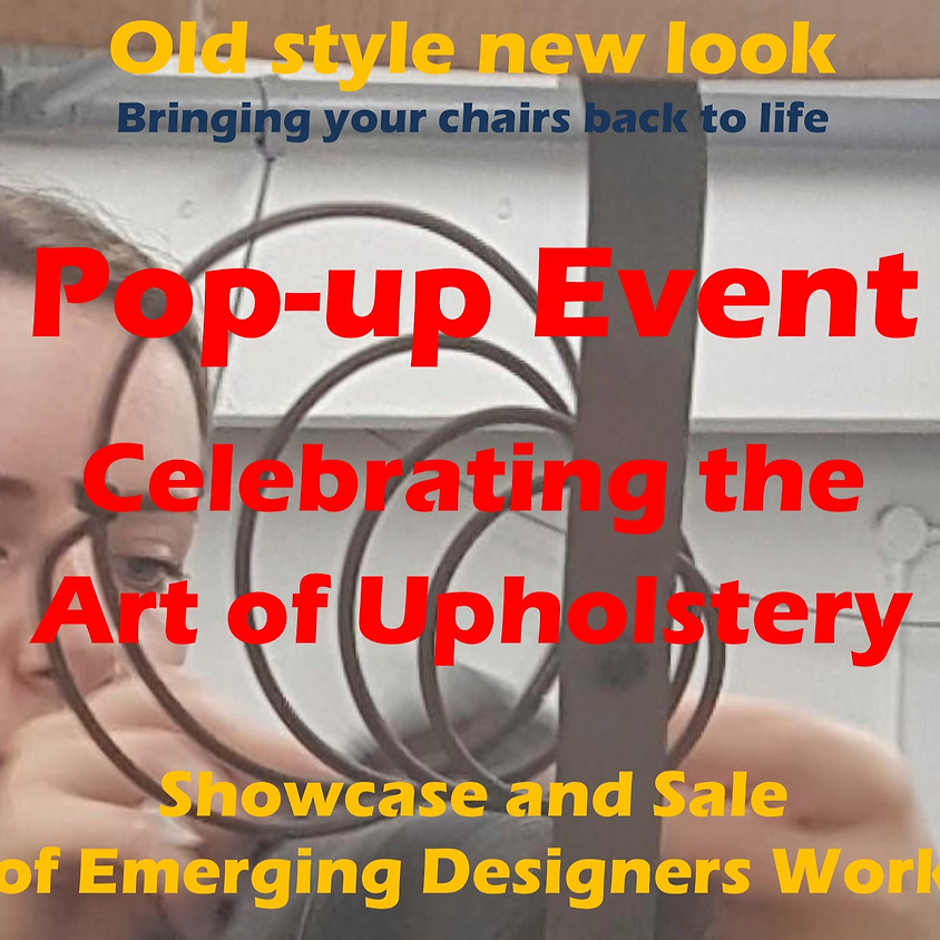 SUNDAY 29 SEPT Old style new look - Pop Up event celebrating Upholstery