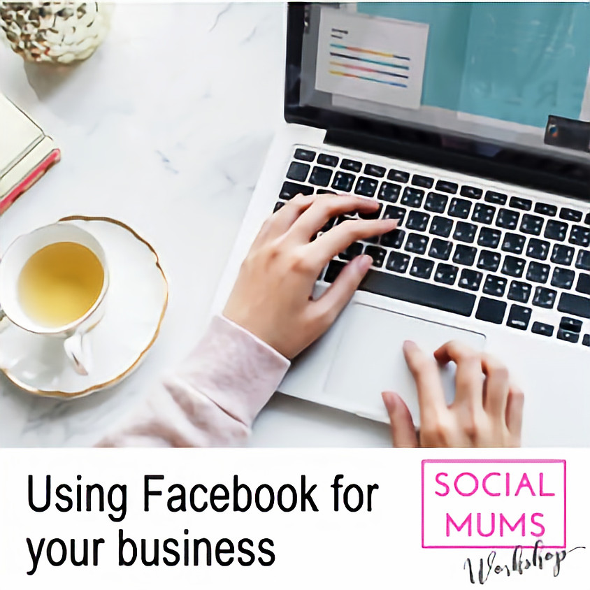 TUESDAY 21 MAY - Basic knowledge of using Facebook for business,