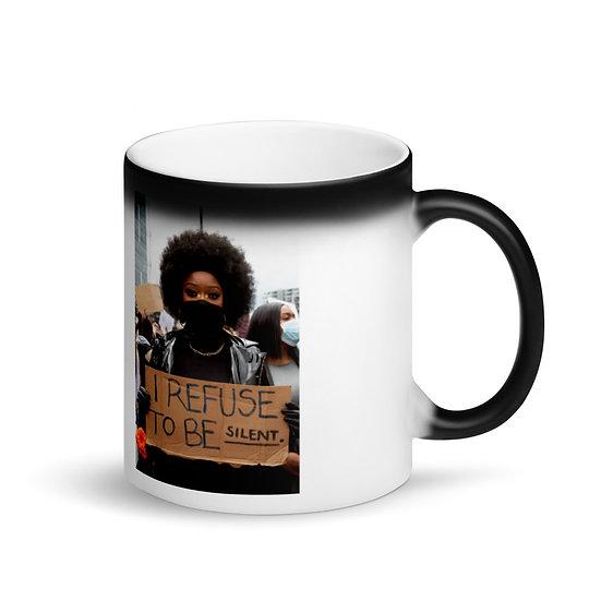 I refuse to be silent Black Magic Mug
