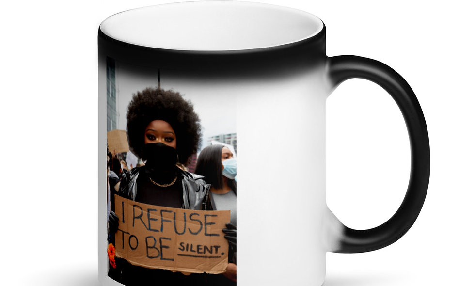 I refuse to be silent Black Magic Mug