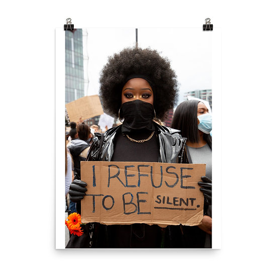 Black Lives Matter Protest I Refuse To Be Silent Print