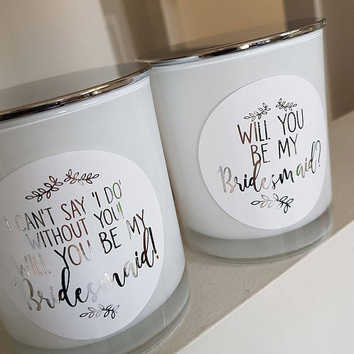 Will you be my bridesmaid? Large Soy Candle - White Candle with silver foil