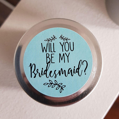 Will you by my bridesmaid? Candle - 2oz travel tin ,Bride Tribe, Bridesmaid gift