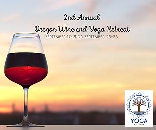 2nd Annual Oregon Wine and Yoga Retreat.