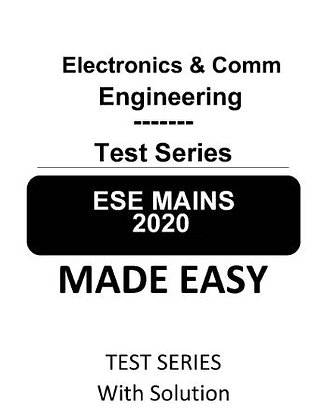 Electronics & Comm. Engineering ESE Mains Test Series 2020 - Made Easy