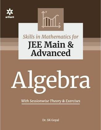 Skill in Mathematics - Algebra for JEE Main and Advanced - Arihant