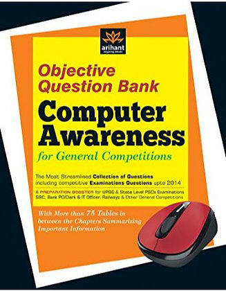 Objective Question Bank of Computer Awareness for General Competitions - Arihant