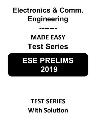 Electronics & Comm. Engineering ESE Prelims (Obj.) Test Series 2019 - Made Easy
