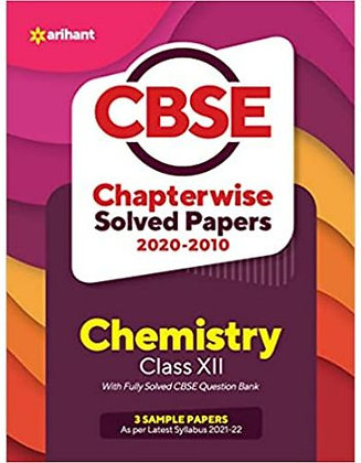CBSE Chemistry Chapterwise Solved Papers Class 12 for 2022 Exam - Arihant