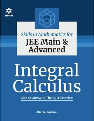 Skills in Mathematics - Integral Calculus for JEE Main and Advanced - Arihant