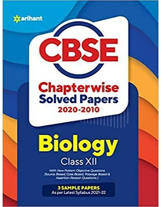 CBSE Biology Chapterwise Solved Papers Class 12 for 2022 Exam - Arihant