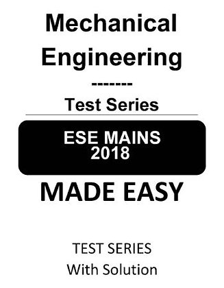 Mechanical Engineering ESE Mains Test Series 2018 - Made Easy