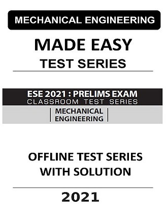 Mechanical Engg. Made Easy ESE Prelims (Obj.) 2021 Offline Test Series with Sol.