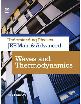 Understanding Physics for JEE Main and Advanced Waves and Thermodynamics - Ariha