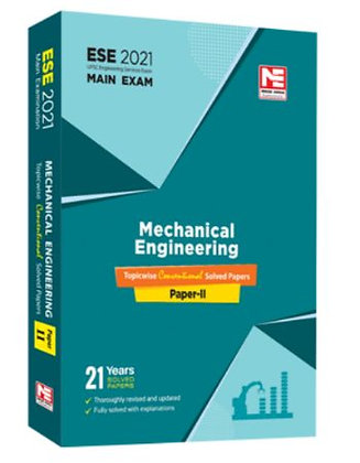 ESE 2021 Mains Examination: Mechanical Engg. Conv. Paper II - Made Easy