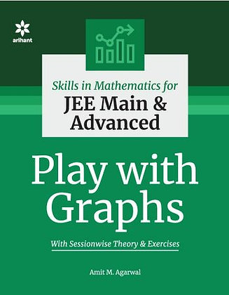 Skills in Mathematics - Play with Graphs for JEE Main and Advanced - Arihant