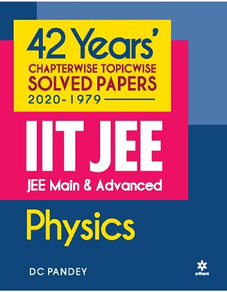 42 Year's Chapterwise Topicwi Solv. Papers (2020-1979) IIT JEE Physics - Arihant