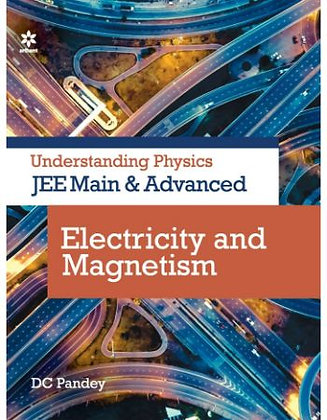 Understanding Physics for JEE Main & Advanced Electricity & Magnetism - Arihant