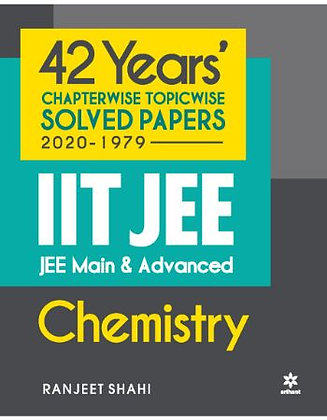 42 Year's Chapterwise Topicwi Solv. Papers (2020-1979) IIT JEE Chemistry - Ariha