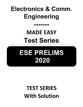 Electronics & Comm. Engineering ESE Prelims (Obj.) Test Series 2020 - Made Easy