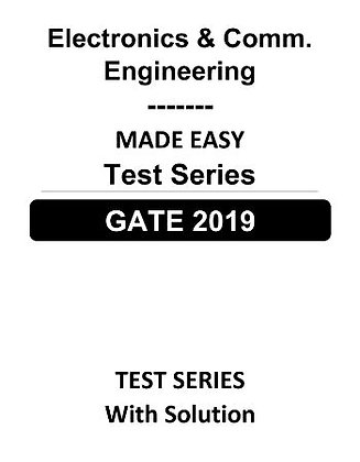 Electronics & Comm. Engineering GATE Test Series 2019 - Made Easy