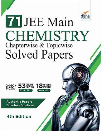 71 Jee Main Chemistry Online (2020 - 2012) & Offline (2018 - 2002) - Disha