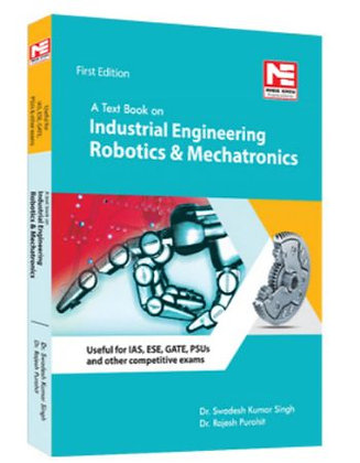Text Book on Ind. Engg, Mechatronics & Robotics (Made Easy)
