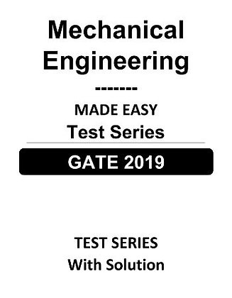Mechanical Engineering GATE Test Series 2019 - Made Easy