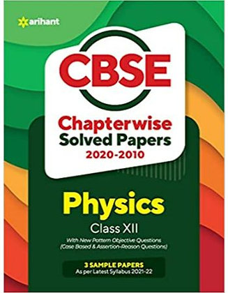 CBSE Physics Chapterwise Solved Papers Class 12 for 2022 Exam - Arihant