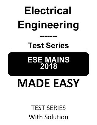 Electrical Engineering ESE Mains Test Series 2018 - Made Easy