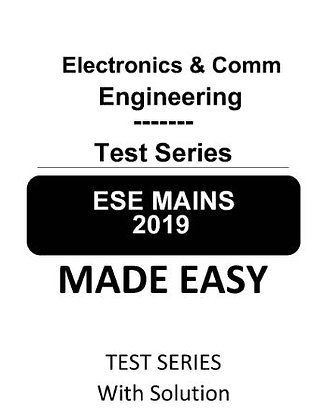 Electronics & Comm. Engineering ESE Mains Test Series 2019 - Made Easy