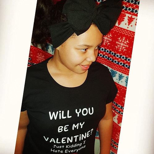 Be My Valentine, Just Kidding Tee