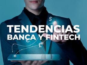 Las principales tendencias de la Banca y las Fintechs para el Segundo Semestre del 2021