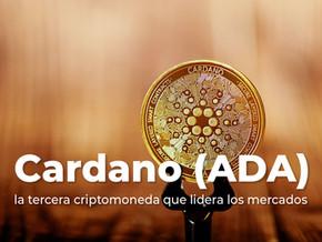 Como Cardano (ADA) está convirtiéndose en la tercera criptomoneda que lidera los mercados