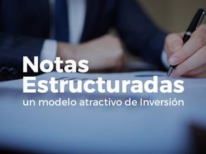 Qué son las Notas Estructuradas: un modelo atractivo de Inversión