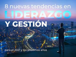8 nuevas tendencias en Liderazgo y Gestión para el 2021 y los próximos años