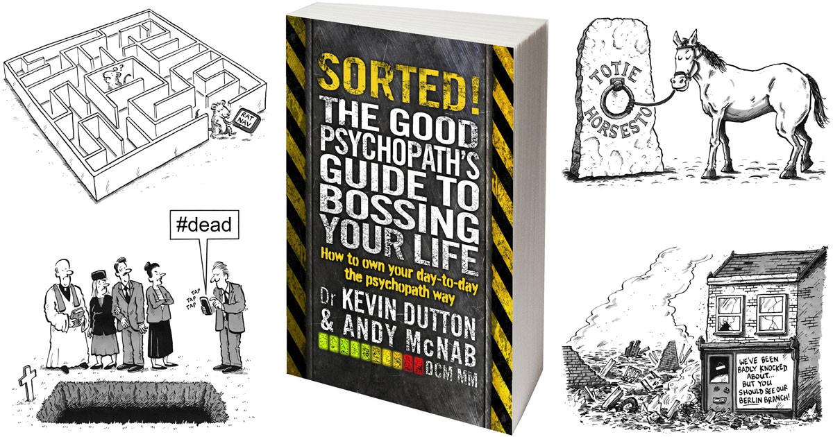 Selected illustrations from 'Sorted! The Good Psychopath's Guide to Bossing Your Life' by Kevin Dutton & Andy McNab (Transworld/Penguin Random House)