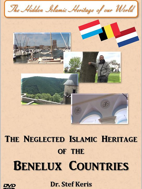 Digital Copies Only - The Neglected Islamic Heritage Of The Benelux Countries