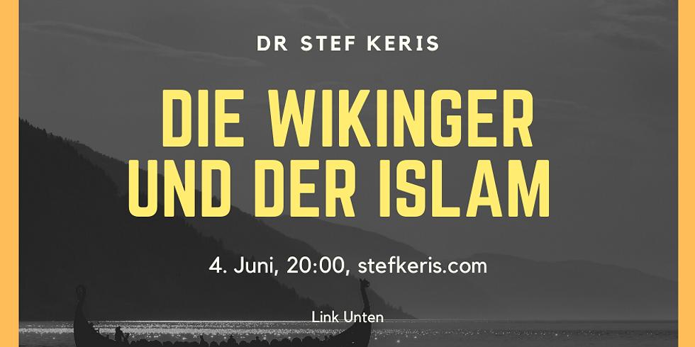 Der Islam und die Wikinger-NEUES DATUM!