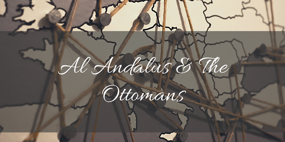 Al Andalus and The Ottomans In Europe