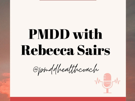 NEW EPISODE: PMDD with Rebecca Sairs