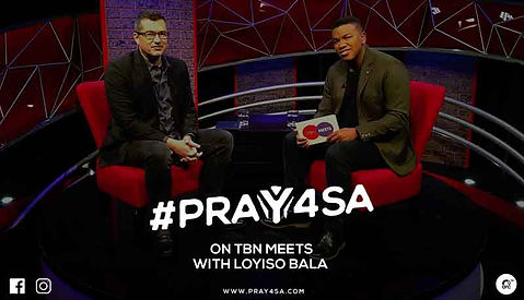 TBN MEETS | TBN IN AFRICA | PRAY4SA | PRAY FOR SOUTH AFRICA | BENJAMIN ARDE | LOYISO BALA | PRAY 4 SA